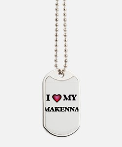 I love my Makenna Dog Tags