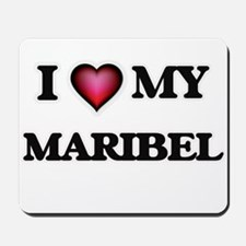 I love my Maribel Mousepad