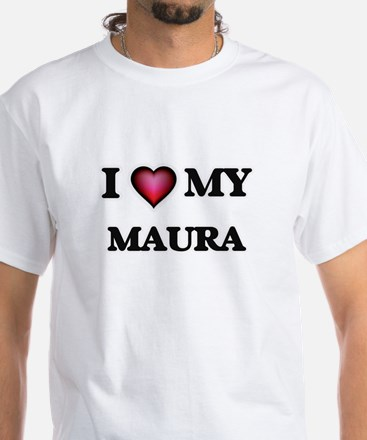 I love my Maura T-Shirt