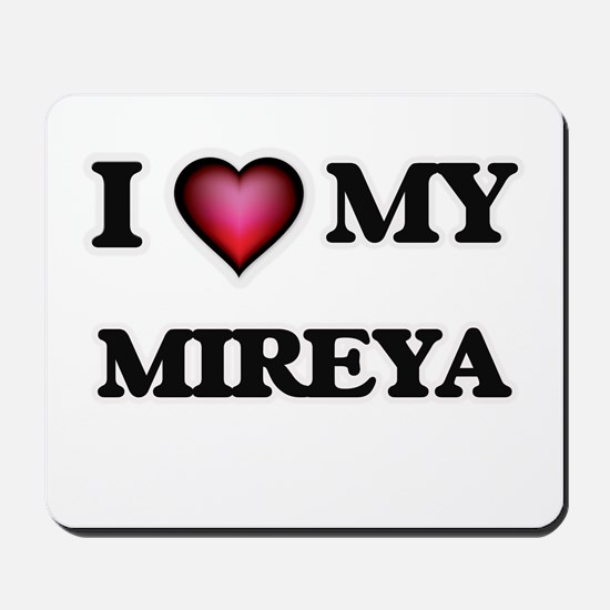 I love my Mireya Mousepad