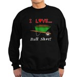 I Love Bull Sh#t Sweatshirt (dark)