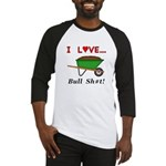 I Love Bull Sh#t Baseball Jersey