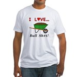 I Love Bull Sh#t Fitted T-Shirt