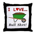 I Love Bull Sh#t Throw Pillow