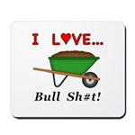 I Love Bull Sh#t Mousepad