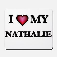 I love my Nathalie Mousepad