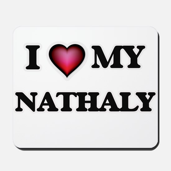 I love my Nathaly Mousepad