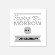 Paging Mr Tom Morrow Sticker