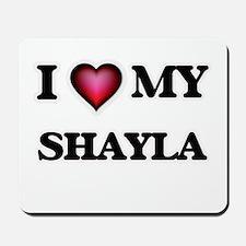 I love my Shayla Mousepad