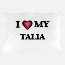 I love my Talia Pillow Case