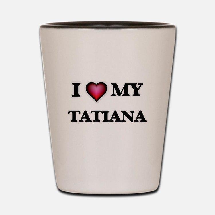 I love my Tatiana Shot Glass