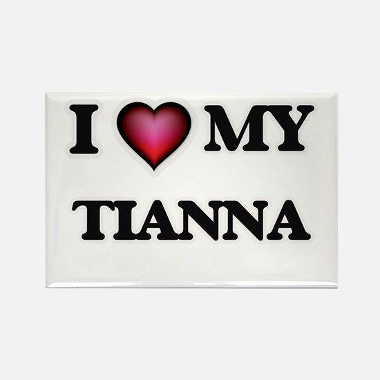 I love my Tianna Magnets