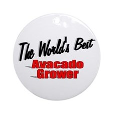 """""""The World's Best Avacado Grower"""" Ornament (Round)"""
