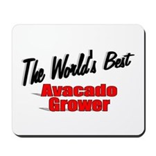 """""""The World's Best Avacado Grower"""" Mousepad"""