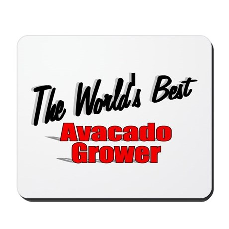 """The World's Best Avacado Grower"" Mousepad"