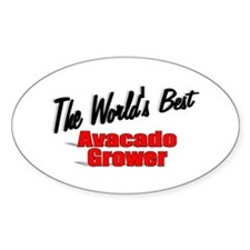 """The World's Best Avacado Grower"" Oval Decal"