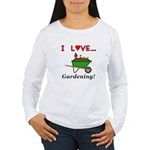 I Love Gardening Women's Long Sleeve T-Shirt