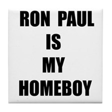 Ron Paul Is My Homeboy Tile Coaster