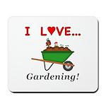 I Love Gardening Mousepad