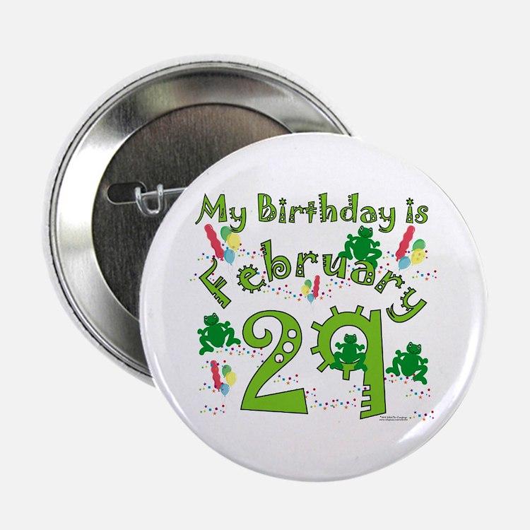 "Leap Year Birthday Feb. 29th 2.25"" Button"