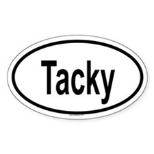 TACKY Oval Decal