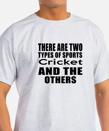 There Are Two Types Of Sports Cricke T-Shirt