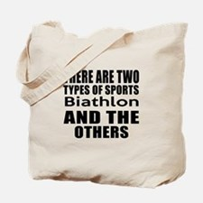 There Are Two Types Of Sports Biathlon De Tote Bag