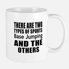 There Are Two Types Of Sports Base Jump Mug