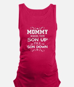 Mommy Working From Son Up Still Son Down Tank Top