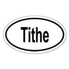 TITHE Oval Decal