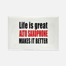 Life Is Great Alto Saxophone Make Rectangle Magnet