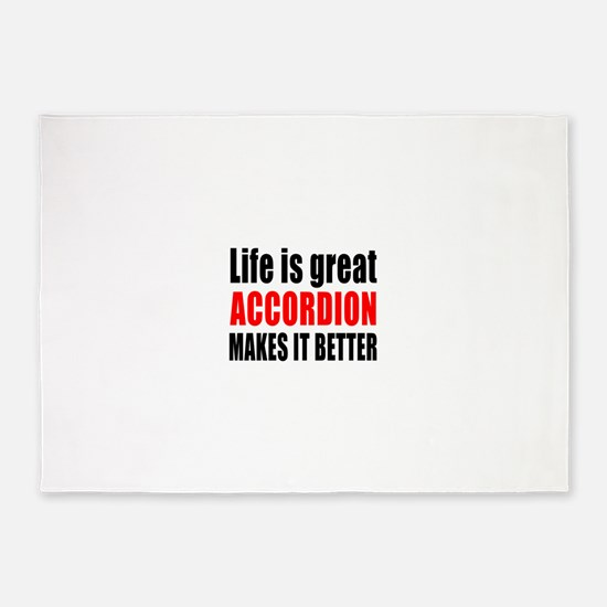 Life Is Great Accordion Makes It Be 5'x7'Area Rug
