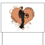 Valentine Wanted (Male) Yard Sign