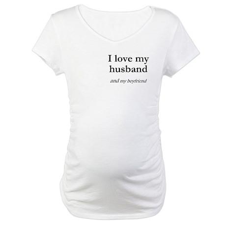Husband/my boyfriend Maternity T-Shirt