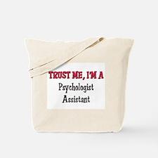 Trust Me I'm a Psychologist Assistant Tote Bag