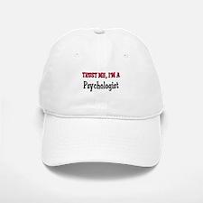 Trust Me I'm a Psychologist Baseball Baseball Cap