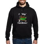 I Dig Gardens Hoodie (dark)