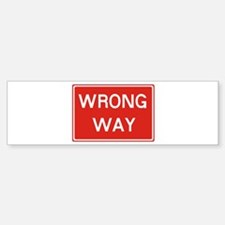 SIGN WRONG WAY - RED Bumper Bumper Bumper Sticker