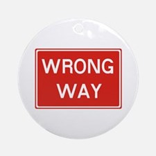 SIGN WRONG WAY - RED Round Ornament