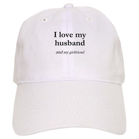 Husband/my girlfriend Cap