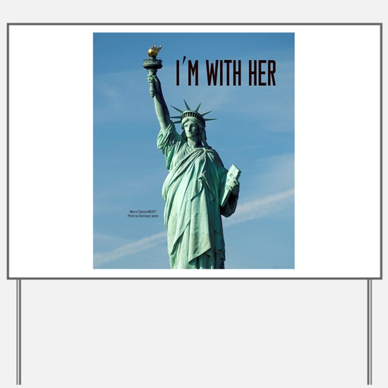 Women's Marches–I'm With Her Lady Libert Yard Sign