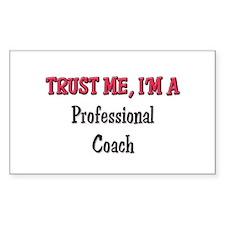 Trust Me I'm a Professional Coach Decal
