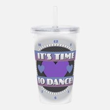 It's Time to Dance Acrylic Double-wall Tumbler