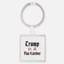 Trump is a flat earther Keychains