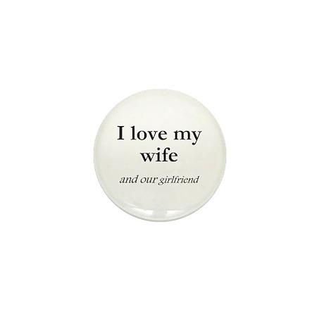 Wife/our girlfriend Mini Button