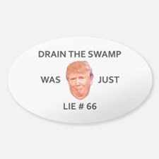 DRAIN THE SWAMP WAS JUST LIE #66 Sticker (Oval)