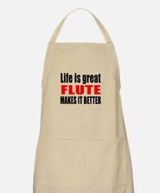 Life Is Great flute Makes It Better Apron