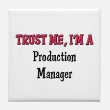 Trust Me I'm a Production Manager Tile Coaster
