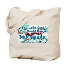 You Could Use a Pap Smear Tote Bag