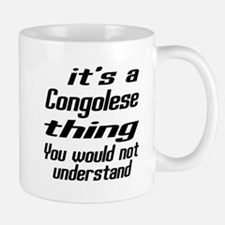 It Is Congolese Thing You Would Not und Mug